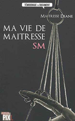 Ma vie de maîtresse SM