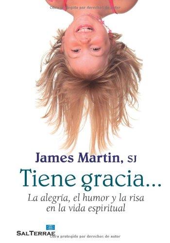 Tiene gracia.: La alegría, el humor y la risa en la vida espiritual (Pozo de Siquem)