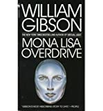 [Mona Lisa Overdrive] [by: William Gibson] - William Gibson