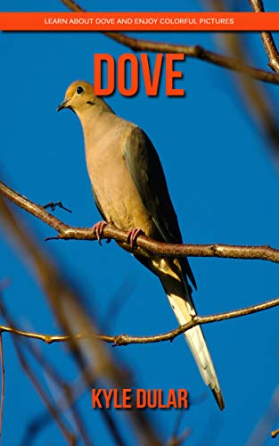 Dove! Learn About Dove and Enjoy Colorful Pictures Descargar ebooks PDF
