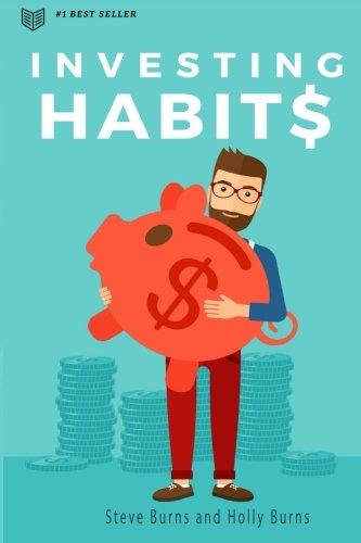 Investing Habits: A Beginner's Guide to Growing Stock Market Wealth por Steve Burns