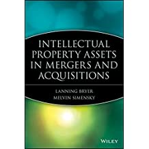 Mergers and Acquisitions in Intellectual Property (Wiley Mergers and Acquisitions Library)