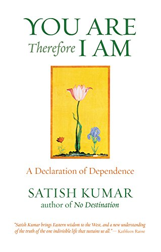 You are Therefore I am: A Declaration of Dependence por Satish Kumar