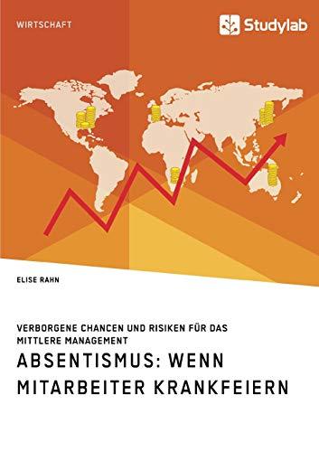 Absentismus: Wenn Mitarbeiter krankfeiern: Verborgene Chancen und Risiken für das mittlere Management