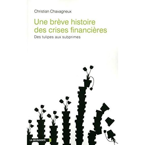 Une brève histoire des crises financières, des tulipes aux subprimes