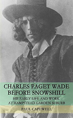 Charles Paget Wade Before Snowshill: His Early Life and Work at Hampstead Garden Suburb -