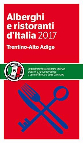 Trentino-Alto Adige - Alberghi e Ristoranti d'Italia 2017