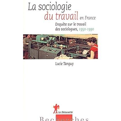 La sociologie du travail en France (RECHERCHES)