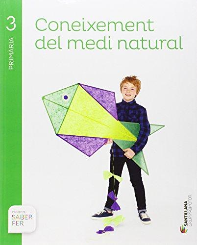 CONEIXEMENT DEL MEDI NATURAL 3 PRIMARIA SABER FER - 9788490470695 por Varios autores