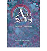[AURA READING THROUGH ALL YOUR SENSES] by (Author)Rosetree, Rose on Mar-04-05