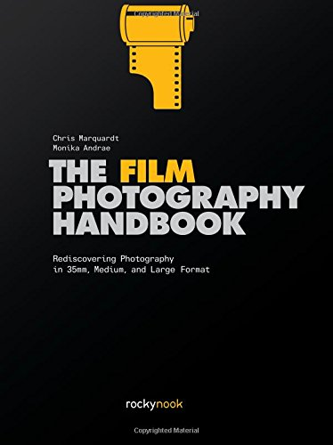 Film Photography Handbook: Rediscovering Photography in 35 Mm, Medium, and Large Format por Chris Marquardt