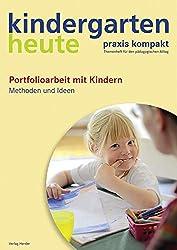 Kindergarten Heute Praxis kompakt: Portfolioarbeit mit Kindern: Methoden und Ideen