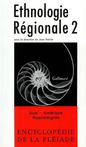 Ethnologie régionale, tome 2 : Asie - Amérique - Mascareignes par Collectif