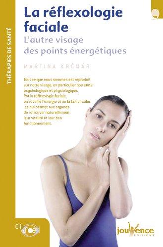 La réflexologie faciale : L'autre visage des points énergétiques