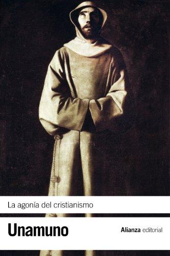 La agonía del cristianismo (El Libro De Bolsillo - Bibliotecas De Autor - Biblioteca Unamuno) por Miguel de Unamuno