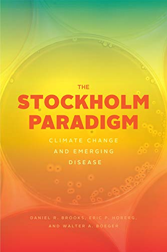 The Stockholm Paradigm: Climate Change and Emerging Disease (English Edition)
