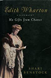 No Gifts from Chance: Biography of Edith Wharton by Shari Benstock (1994-10-17)