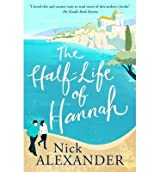 [(The Half Life of Hannah)] [ By (author) Nick Alexander ] [May, 2014]