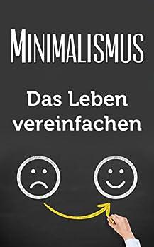 Minimalismus: Das Leben vereinfachen