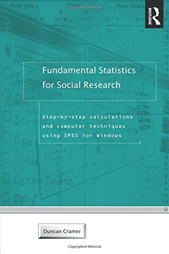 Fundamental Statistics for Social Research: Step-by-step Calculations and Computer Techniques Using SPSS for Windows