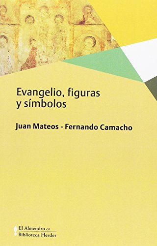 Evangelio, figuras y simbolos (El Almendro en Biblioteca Herder) por Juan Mateos