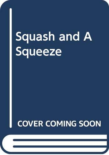 Squash and A Squeeze