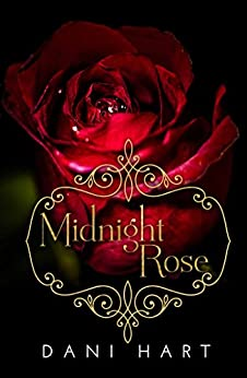 Midnight Rose by [Hart, Dani]