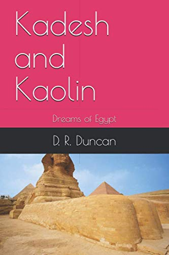 Kadesh and Kaolin: Dreams of Egypt