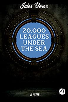 20,000 Leagues Under the Sea: A Novel (Annotated) (ApeBook Classics 49) (English Edition) di [Verne, Jules]