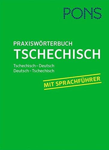 PONS Praxiswörterbuch Tschechisch: Tschechisch-Deutsch / Deutsch-Tschechisch. Mit Sprachführer.