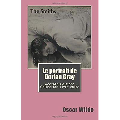 Le portrait de Dorian Gray: Collection livre culte : volume 1 Morrissey/The Smiths