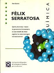 Fèlix Serratosa. Químic (Col·lecció de Biografies de la Fundació Catalana per a la Recerca Book 2) (Catalan Edition)