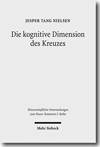 Die kognitive Dimension des Kreuzes: Zur Deutung des Todes Jesu im Johannesevangelium (Wissenschaftliche Untersuchungen zum Neuen Testament, Band 2263)