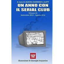 Un anno con il Serial Club - Volume #1 - Settembre 2013 Agosto 2014