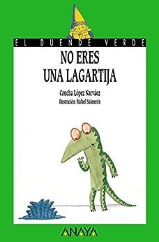 PDF Descargar No eres una lagartija (Literatura Infantil (6-11 Años) - El Duende Verde nº 97)