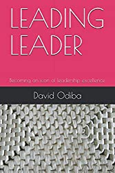 LEADING LEADER: Becoming an icon of leadership excellence