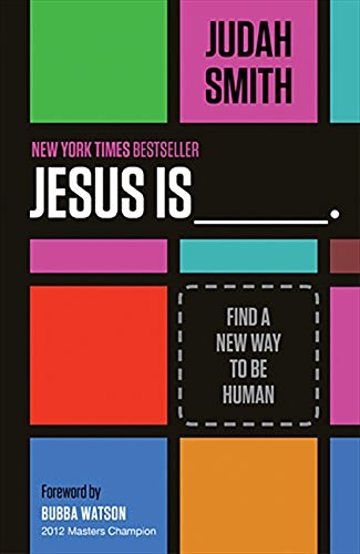Jesus Is: Find a New Way to Be Human por Judah Smith