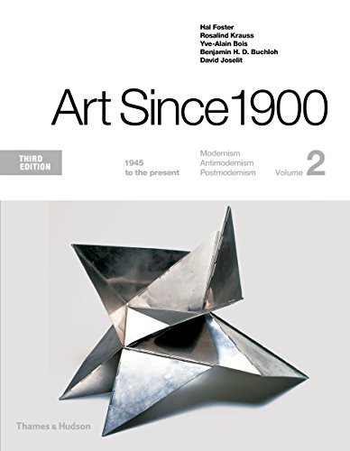 Art Since 1900: 1945 to the Present (Third Edition) (Vol. 2) by Hal Foster (2016-08-31)