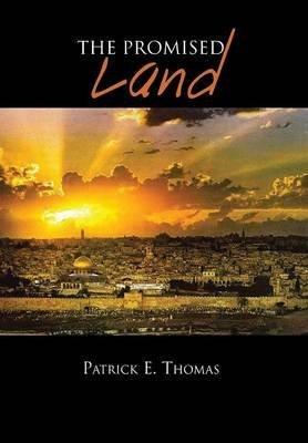 the-promised-land-by-author-patrick-e-thomas-published-on-february-2013