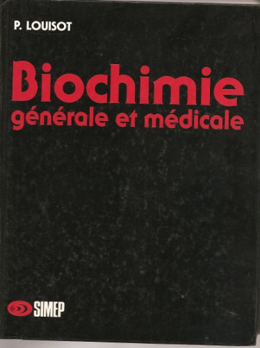 Biochimie générale et médicale : Introduction chimique à la biochimie, glucides, acides nucléiques, vitamines, coenzymes, lipides et dérivés isopréniques, amino-acides, peptides, protéines par Pierre Louisot