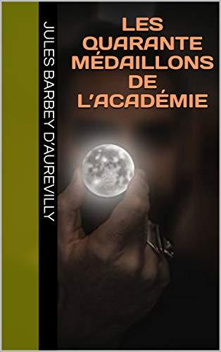 Les Quarante Médaillons De L'académie por Jules Barbey  D'aurevilly Gratis