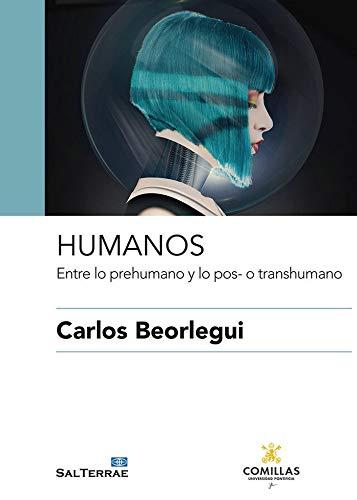 Humanos. Entre lo prehumano y lo pos- o transhumano (Ciencia y religión)