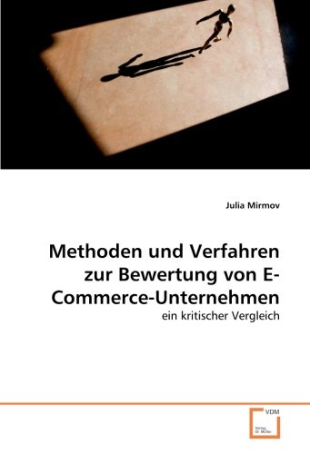 Methoden und Verfahren zur Bewertung von E-Commerce-Unternehmen: ein kritischer Vergleich