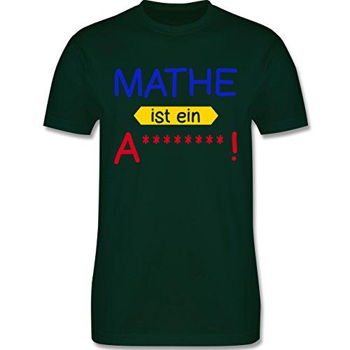Sprüche - Mathe ist ein A - Herren Premium T-Shirt Dunkelgrün