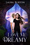 Love Me, Dreamy: A YA Paranormal Romance with Breathtaking Twists