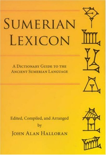 Sumerian Lexicon: A Dictionary Guide to the Ancient Sumerian Language por John A. Halloran