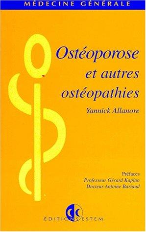 Ostéoporose et autres ostéopathies par Yannick Allanore