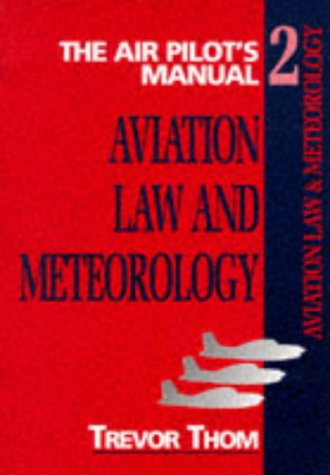 The Air Pilot's Manual: Aviation Law and Meteorology v. 2 por Trevor Thom