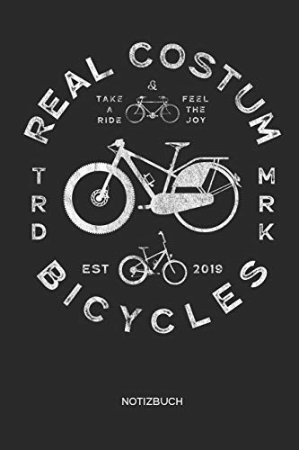Real Costum Bicycles Notizbuch: Fahrrad Notizbuch | Geschenk für Radsportler, Fixie Fahrrad, Mountainbike und Rennrad Fans, Kinder, Jugendliche, Frauen und Männer (Für Costums Frauen)