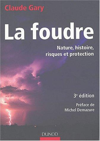 La Foudre : Nature - Histoire - Risques et Protection